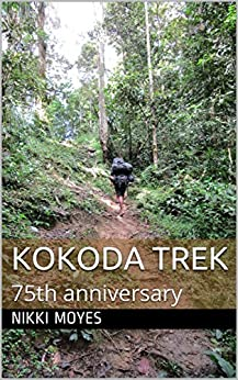 Kokoda Trek: 75th anniversary by [Moyes, Nikki]