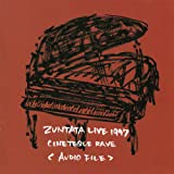 ZUNTATA LIVE 1997~CINETEQUE RAVE
