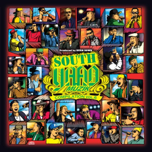 "Produced by BURN DOWN ""SOUTH YAAD MUZIK COMPILATION VOL.6"" (ALBUM+DVD)"