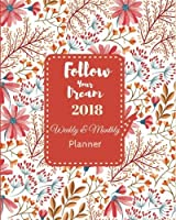 Follow Your Dream 2018 Weekly & Monthly Planner: Weekly Planner : September 2017 To December 2018 - Daily/Weekly/Monthly Planner : Year Calendar : Motivational Quotes Planners) (Volume 1) [並行輸入品]