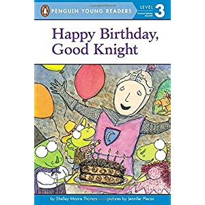 Happy Birthday, Good Knight (Penguin Young Readers, Level 3)