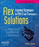 Flex Solutions: Essential Techniques for Flex 2 and 3 Developers