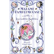 Madame Pamplemousse and Her Incredible Edibles (English Edition)