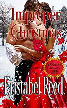 Improper Christmas: Scandalous Encounters by [Reed, Kristabel]