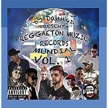 Reggaeton Muzic Records Mundial, Vol. 1