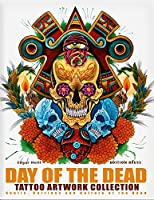 Day of Dead Artwork Collection: Skulls, Catrinas & Culture of the Dead