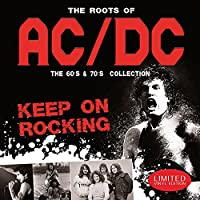 The Roots Of AC/DC: The 60's & 70's Collection: Keep On Rocking [12 inch Analog]
