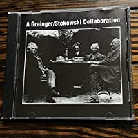 A GRAINGER/ STOKOWSKI COLLABORATION