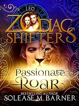 Passionate Roar: A Zodiac Shifters Paranormal Romance: Leo by [M Barner, Solease, Shifters, Zodiac]