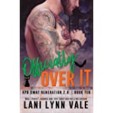 Officially Over It (SWAT Generation 2.0 Book 10)