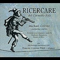 Ricercare Del Cornetto Solo by Michael Collver (2010-12-01)