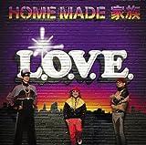 L.O.V.E. / HOME MADE 家族