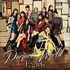 Perfect World♪E-girlsのCDジャケット