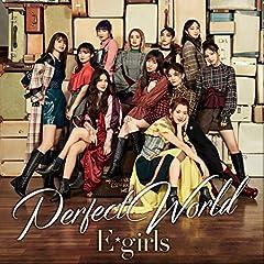 E-girls「Perfect World」のジャケット画像