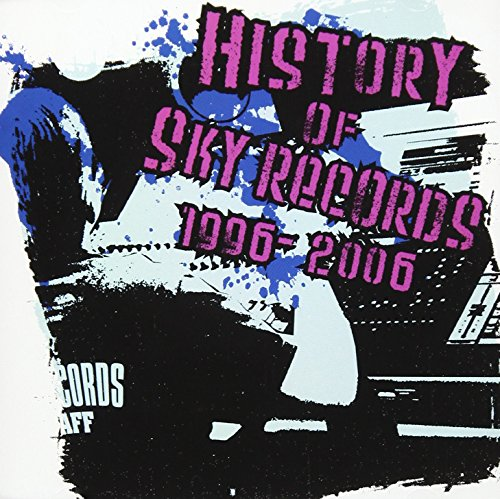 [画像:HISTORY OF SKY RECORDS 1996-2006 -SKY RECORDS 10th Anniversary-]