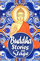 Buddha Stories on Stage: A collection of children's plays (On Stage Books)