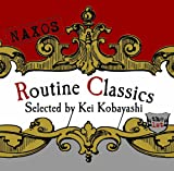 ROUTINE CLASSICS the 1ST