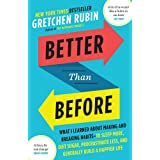 Better Than Before: Mastering the Habits of Our Everyday Lives