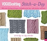 Vogue Knitting Stitch-a-Day: 2012 Day-to-Day Calendar