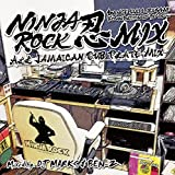 NINJA ROCK 忍MIX -ALL JAMAICAN DUB PLATE MIX-