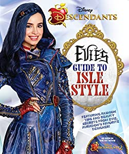 Evie's Guide to Isle Style (Descendants 2)