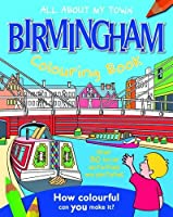 Birmingham Colouring Book (All About My Town)
