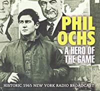 A Hero Of The Game by Phil Ochs