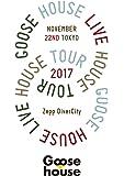 Goose house Live House Tour 2017.11.22 TOKYO [DVD]