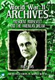 The World War 2 Archives - President Roosevelt And The American Dream (WWII, America) [DVD]
