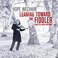 Leaning Toward the Fiddler: Music for Voice & Viol