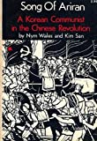 Song of Ariran: A Korean Communist in the Chinese Revolution