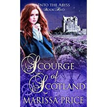 Scourge of Scotland: Scourge of Scotland (Into the Abyss Book 2)