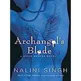 Archangel's Blade: Book 4 (Guild Hunter Series)