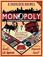 A Sherlock Holmes Monopoly: An Unofficial Guide and Outdoor Activity