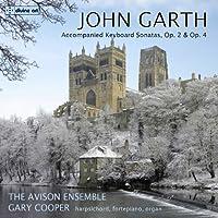 John Garth: Accompanied Keyboard Sonatas, Op. 2 and Op. 4 by The Avision Ensemble (2014-05-27)