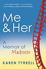 Me and Her: A Memoir Of Madness Kindle Edition