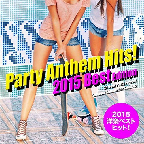 2015年洋楽総ざらい!Party Anthem Hits! 2015 Best Edition