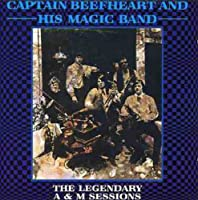 Legendary A&M Sessions by CAPTAIN BEEFHEART (1998-11-10)