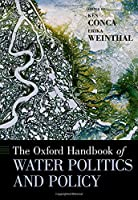 The Oxford Handbook of Water Politics and Policy (Oxford Handbooks)