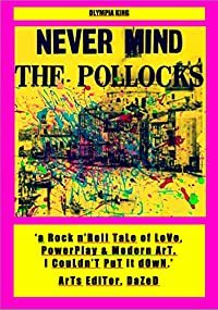 Never Mind The Pollocks: 'A feel-good romp through the art world, the minefield that is party invitations in Venice, super-rich handsome boys... a lot of fun.' Editor, frieze (English Edition)