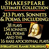 William Shakespeare Complete Works Ultimate Collection: 213 Plays, Poems, Sonnets, Poetry including the 16 rare, hard-to-get Apocryphal Plays PLUS Annotations, ... of Works, Full Biography (English Edition) 画像