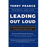 Leading Out Loud: A Guide for Engaging Others in Creating the Future: 393
