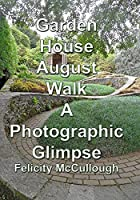 Garden House August Walk A Photographic Glimpse[NON-US FORMAT PAL] [並行輸入品]