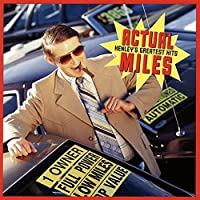 Actual Miles: Greatest Hits by DON HENLEY (2014-06-11)