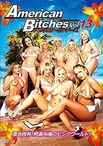 アメリカン・ビッチーズ Vol.13 [DVD]