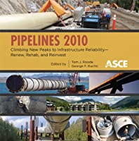 Pipelines 2010: Climbing New Peaks to Infrastructure Reliability - Renew, Rehab, and Reinvest