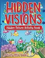 Hidden Visions: Hidden Picture Activity Book