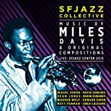 Music of Miles Davis & Original Compositions Live: SFJazz Center 2016