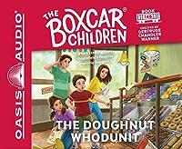 The Doughnut Whodunit (The Boxcar Children Mysteries)