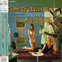 Come Spy With Me (Jpn) by Hugo Montenegro & His Orchestr (2006-06-21)